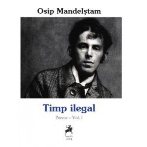 Timp ilegal - poeme Vol.I