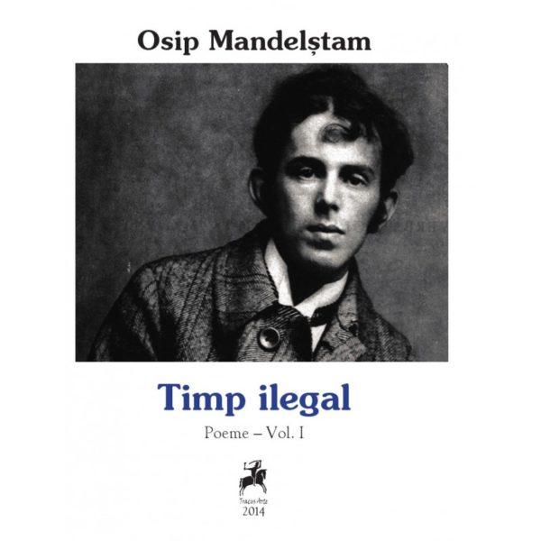 Timp ilegal - poeme Vol.I