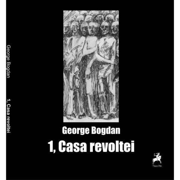 1, Casa revoltei (poeme din est)