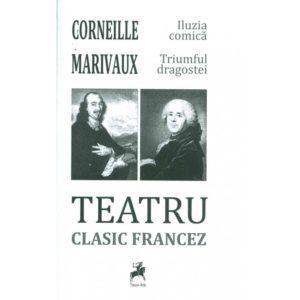 Teatru clasic francez: Corneille - Marivaux