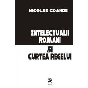 Intelectualii români și Curtea Regelui