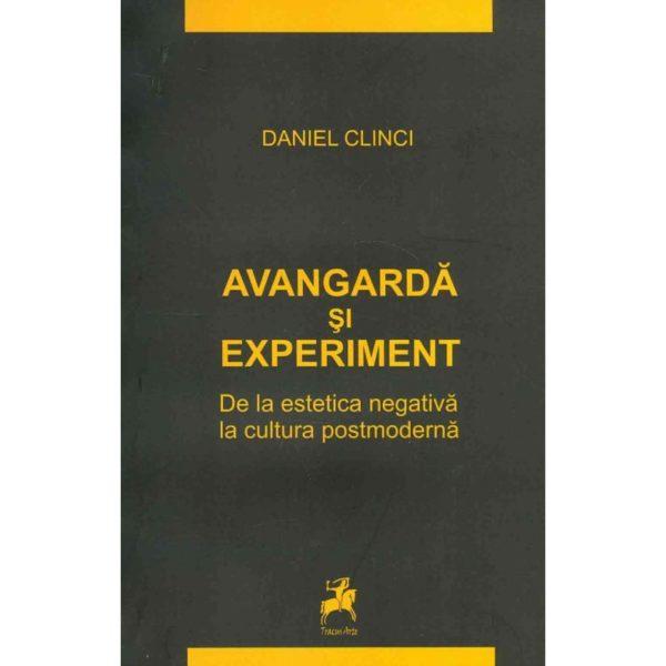 Avangardă şi experiment. De la estetica negativă la cultura postmodernă