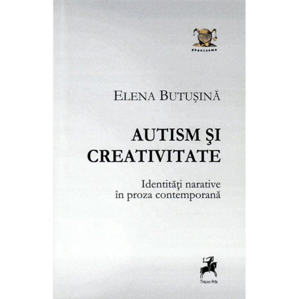 Autism şi creativitate. Identităţi narative în proza contemporană