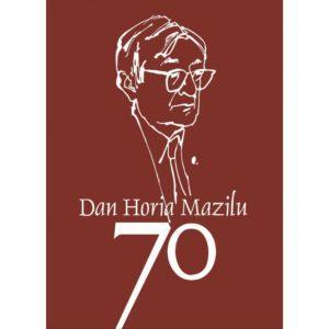 Dan Horia Mazilu 70