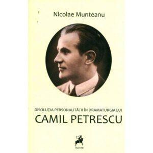 Disoluţia personalităţii în dramaturgia lui Camil Petrescu