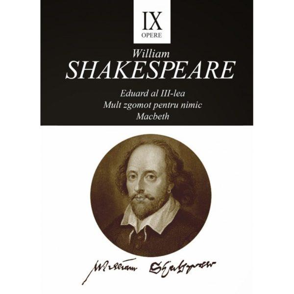 Opere IX: Eduard al III-lea. Mult zgomot pentru nimic. Macbeth