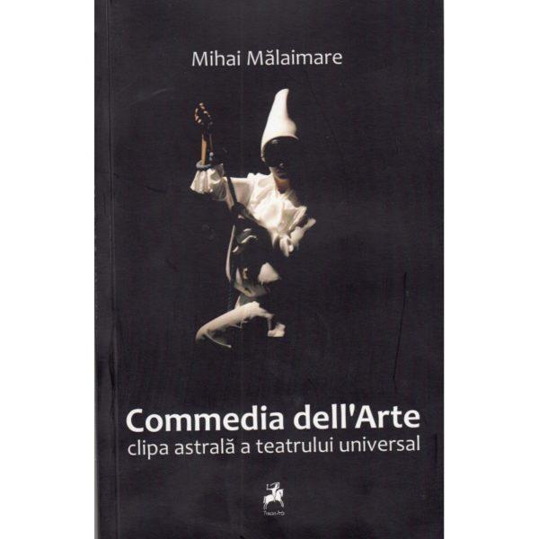 Commedia dell'Arte. Clipa astrală a teatrului universal