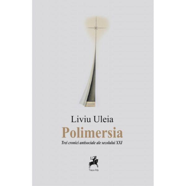Polimersia. Trei cronici antisociale ale secolului XXI