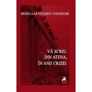 Vă scriu din Atena, în anii crizei