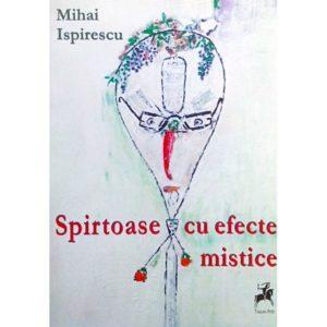 Spirtoase cu efecte mistice