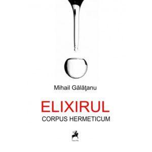 Elixirul. Corpus Hermeticum