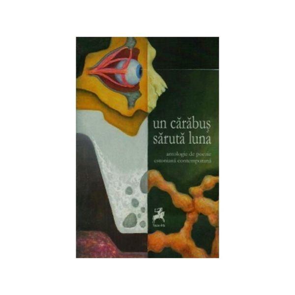 Un cărăbuş sărută luna. Antologie de poezie estoniană contemporană