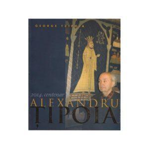 Album centenar 2014 Alexandru Ţipoia