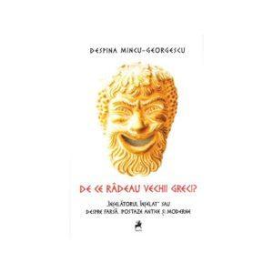 De ce râdeau vechii greci / Despina Mincu-Georgescu