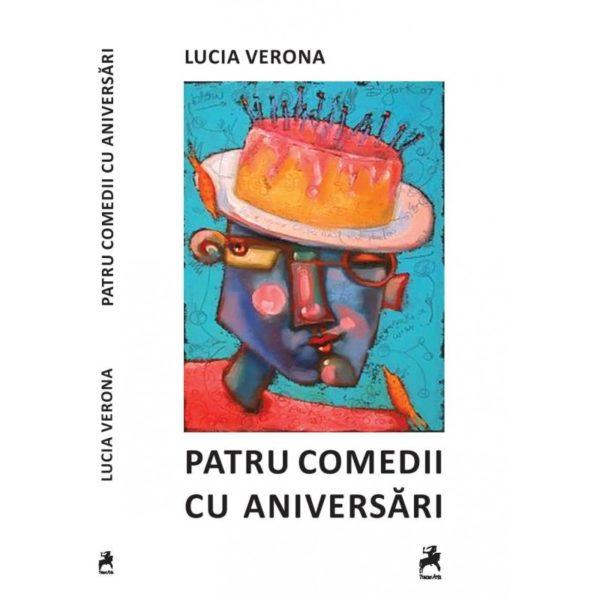 Patru comedii cu aniversări - Lucia Verona