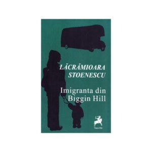 Imigranta din Biggin Hill / Lăcrămioara Stoenescu