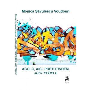 Acolo, aici, pretutindeni. Just people / Monica Săvulescu Voudouri