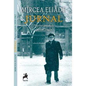 Jurnal: Pagini regăsite 9 octombrie 1959 - 3 mai 1962 / Mircea Eliade