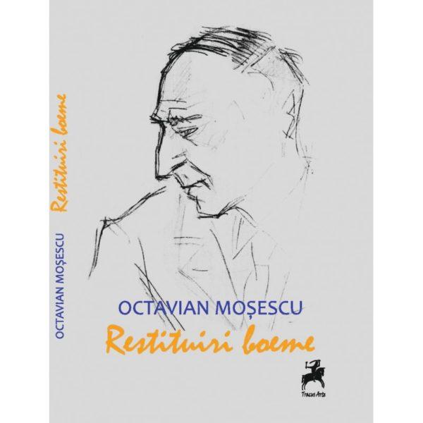 Restituiri boeme / Octavian Moşescu