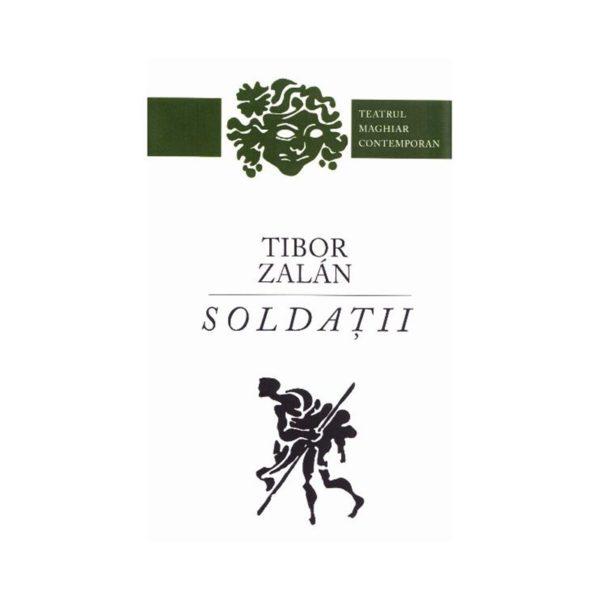Soldaţii / Tibor Zalan