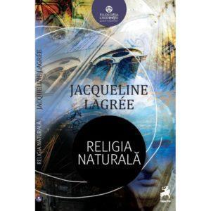 Religia naturală / Jacqueline Lagrée
