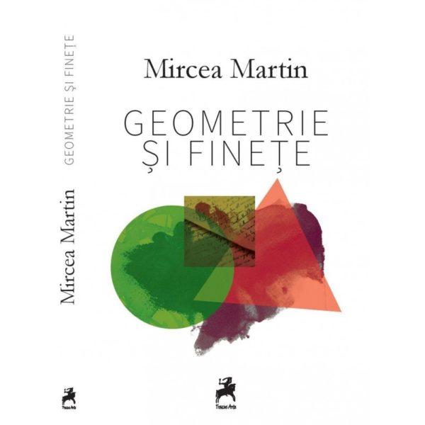 Geometrie şi fineţe - Mircea Martin