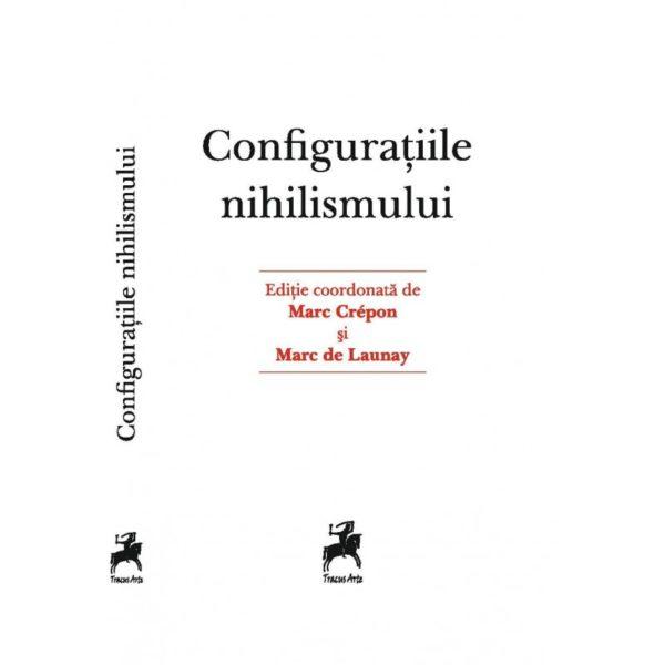 Configuraţille nihilismului / Marc Crepon,Marc de Launay
