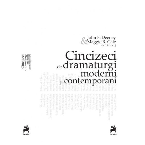Cincizeci de dramaturgi moderni şi contemporani / John F. Deeney & Maggie B. Gale