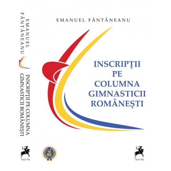 Inscripţii pe columna gimnasticii româneşti - Emanuel Fântâneanu