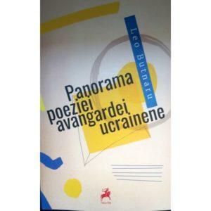 Panorama poeziei avangardei ucrainene / Leo Butnaru