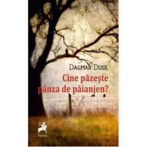 Cine pazeste panza de paianjen? / Dagmar Dusil