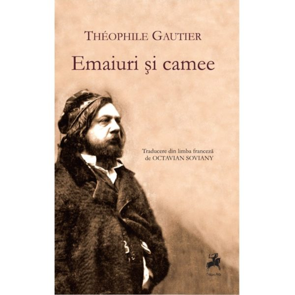 Emaiuri si camee / Theophile Gautier