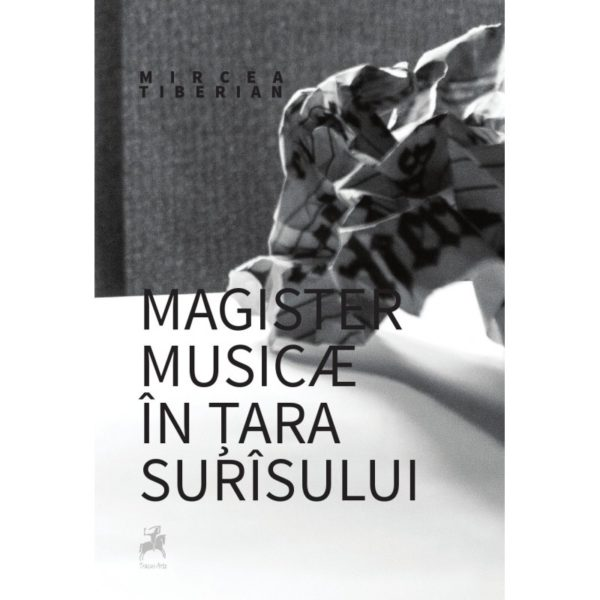 Magister musicae in tara surasului / Mircea Tiberian