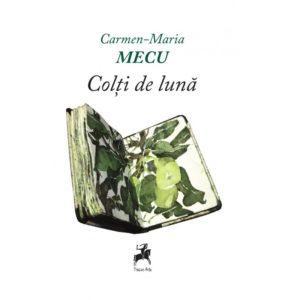 Colti de luna / Carmen-Maria Mecu