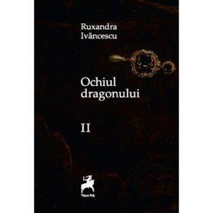 Ochiul dragonului/ Ruxandra Ivancescu