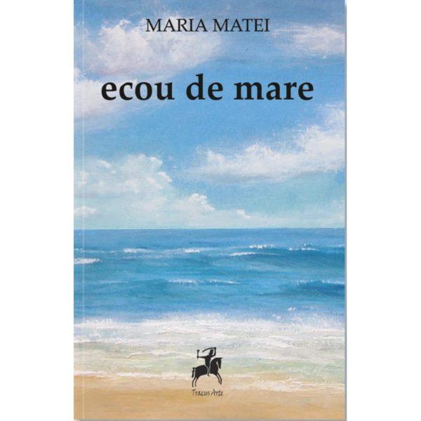 Ecou de mare/ Maria Matei