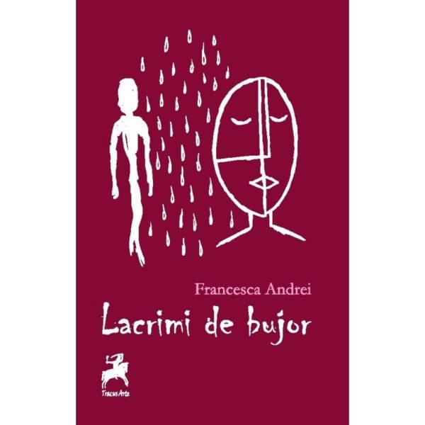 Lacrimi de bujor/ Francesca Andrei