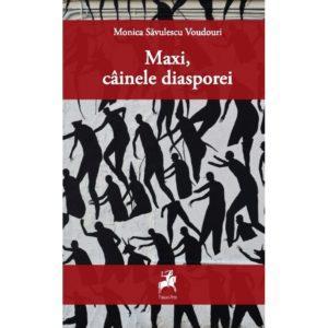 Maxi, cainele diasporei / Monica Savulescu Voudouri