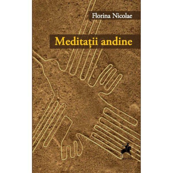 Meditatii andine / Florina Nicolae