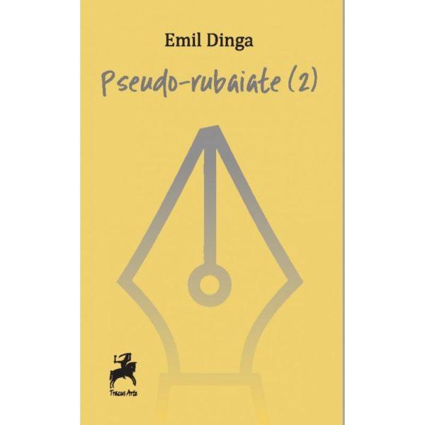 Pseudo-rubaiate (2) / Emil Dinga