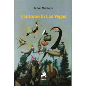 Fantome in Las Vegas / Mihai Maniutiu