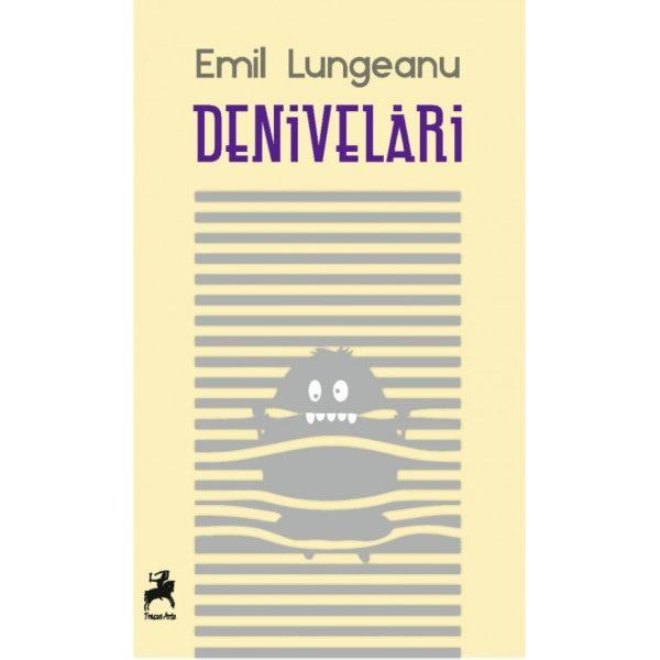 Denivelări / Emil Lungeanu