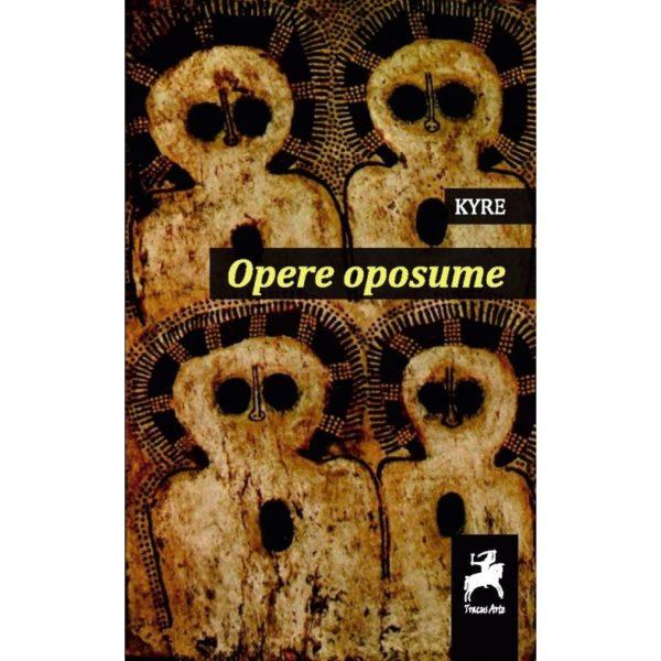 Opere oposume/ Kyre