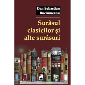 Surâsul clasicilor și alte surâsuri / Dan Sebastian Buciumeanu