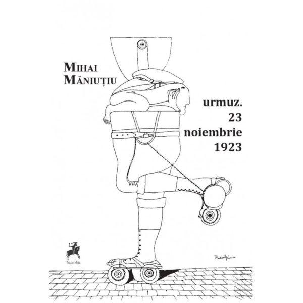 urmuz. 23 noiembrie 1923 / Mihai Măniuțiu