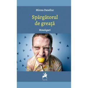 Spargatorul de greata/ Mircea Daneliuc