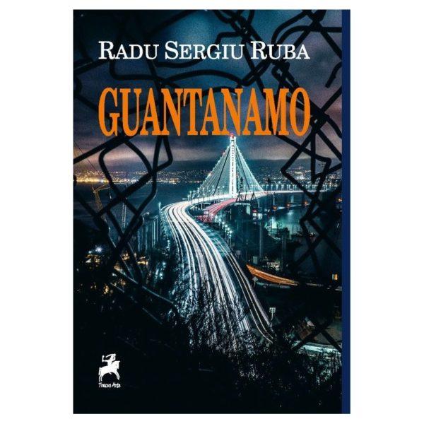 Guantanamo/ Radu Sergiu Ruba
