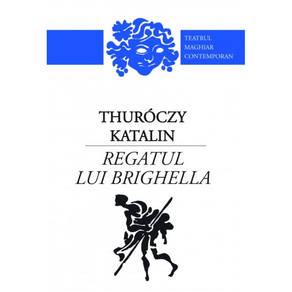 Regatul lui Brighella / Thuróczy Katalin