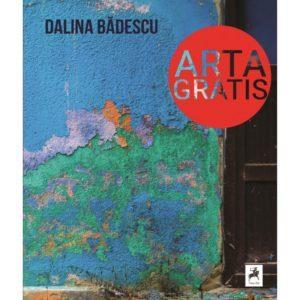 Album ARTA GRATIS/ Dalina Badescu