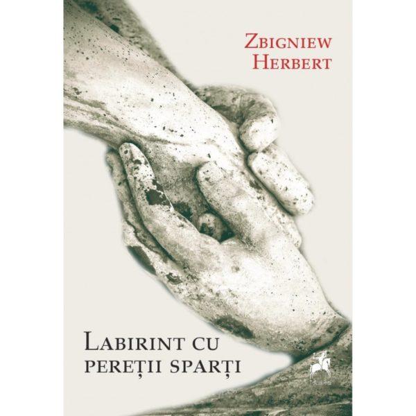 Labirint cu pereții sparți / Zbigniew Herbert